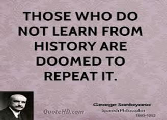 image_Those who do not learn from history are doomed to repeat it. - George Santayana